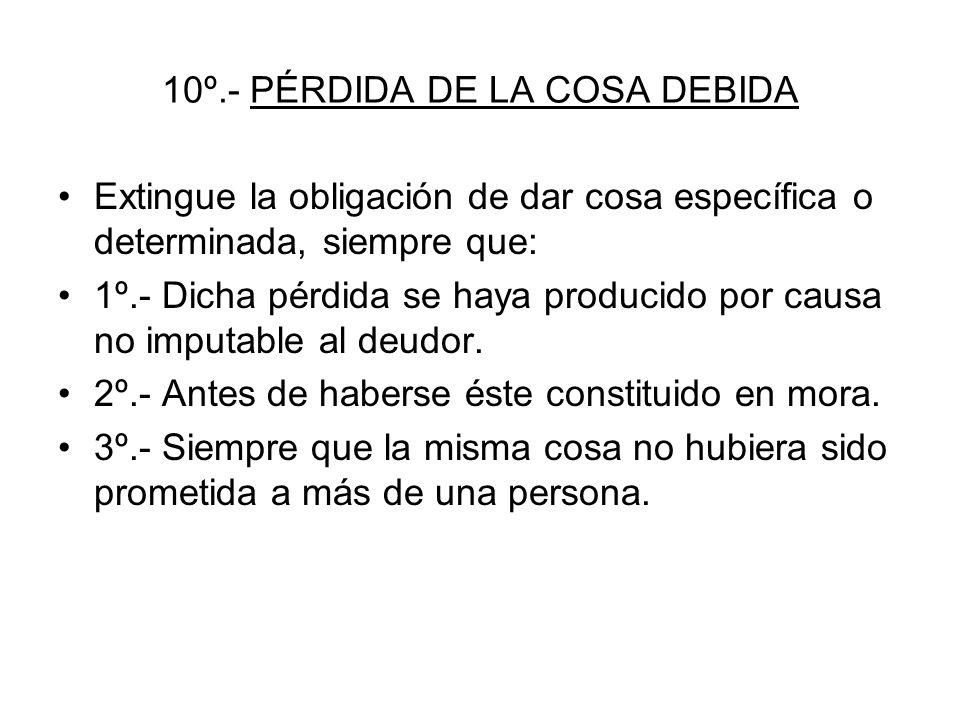 10º.- PÉRDIDA DE LA COSA DEBIDA