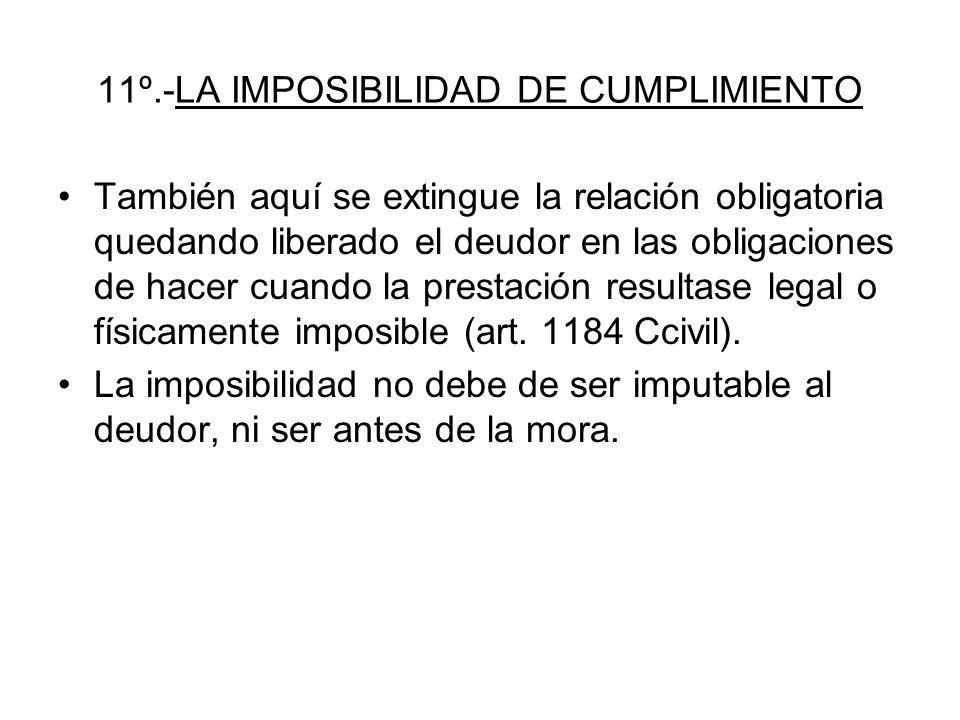 11º.-LA IMPOSIBILIDAD DE CUMPLIMIENTO