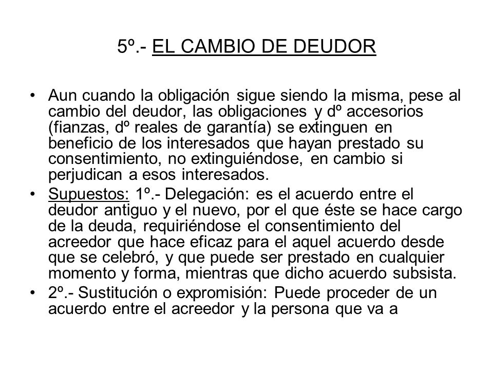 5º.- EL CAMBIO DE DEUDOR