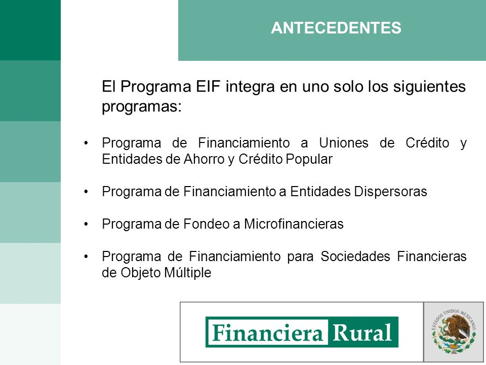 El Programa EIF integra en uno solo los siguientes programas: