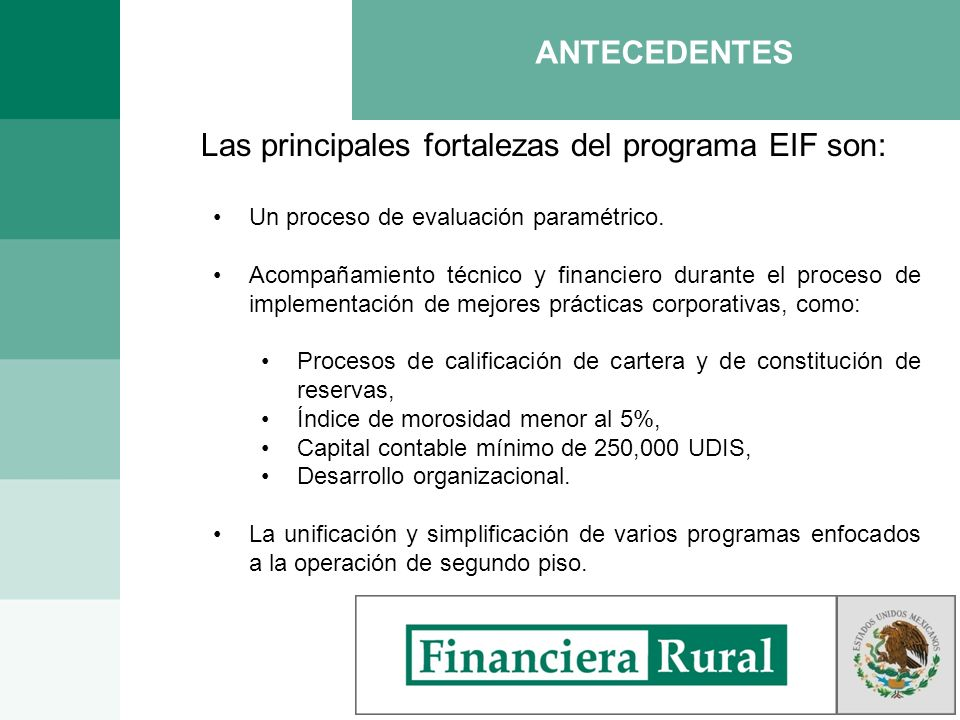Las principales fortalezas del programa EIF son: