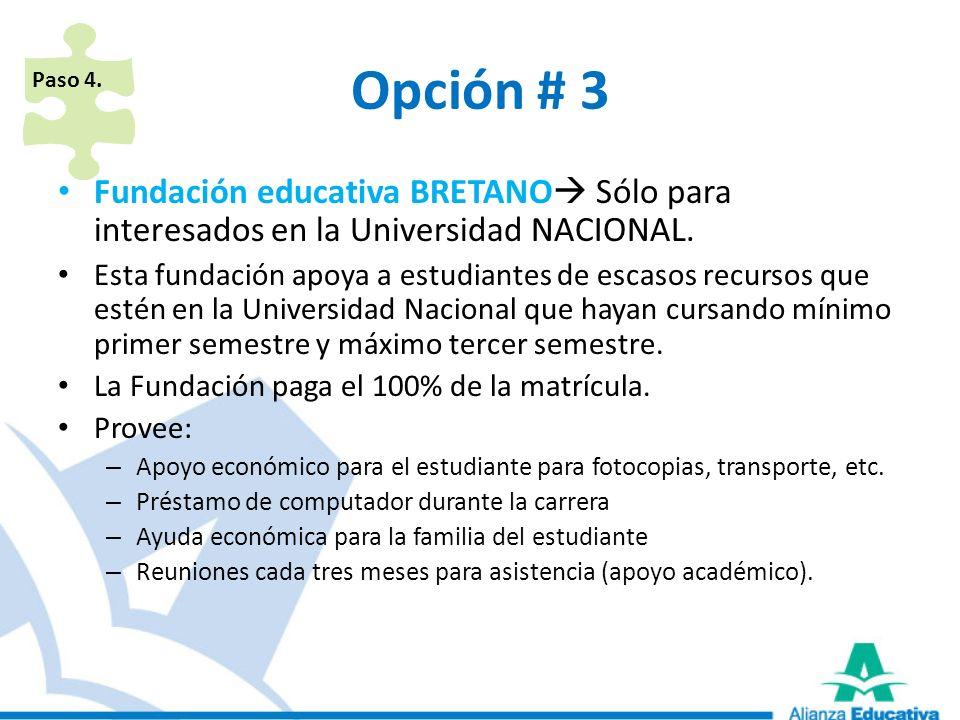 Paso 4.Opción # 3. Fundación educativa BRETANO Sólo para interesados en la Universidad NACIONAL.