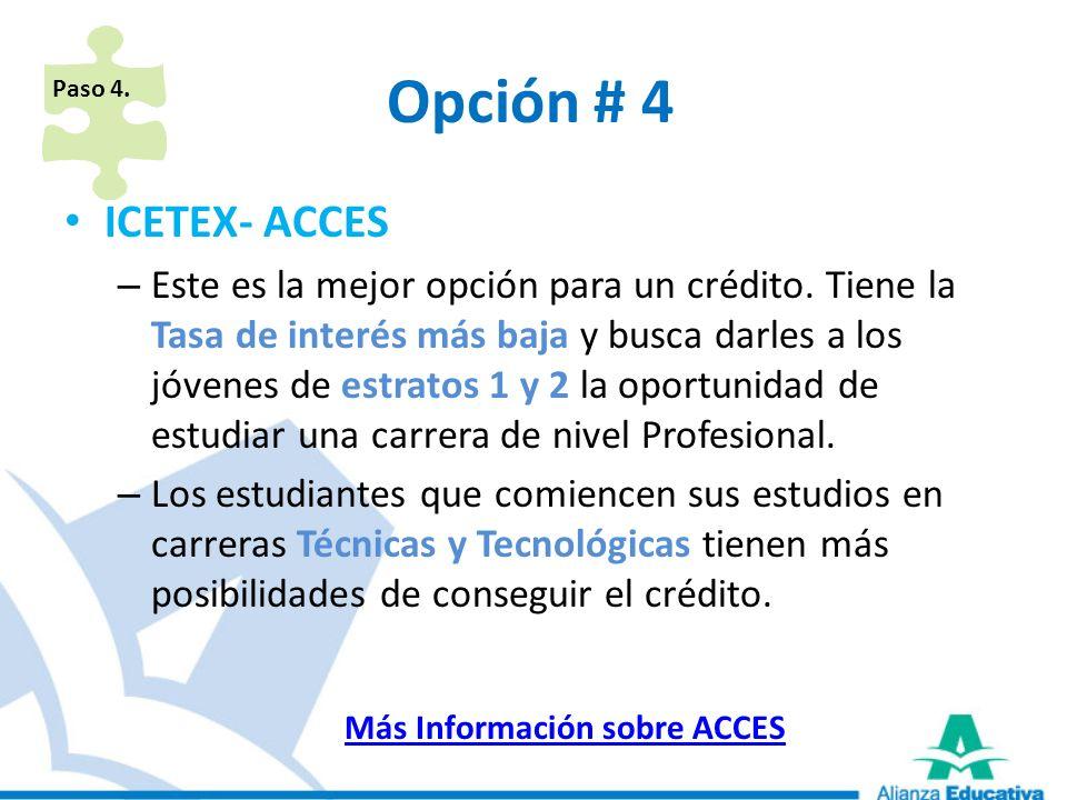 Paso 4. Opción # 4. ICETEX- ACCES.
