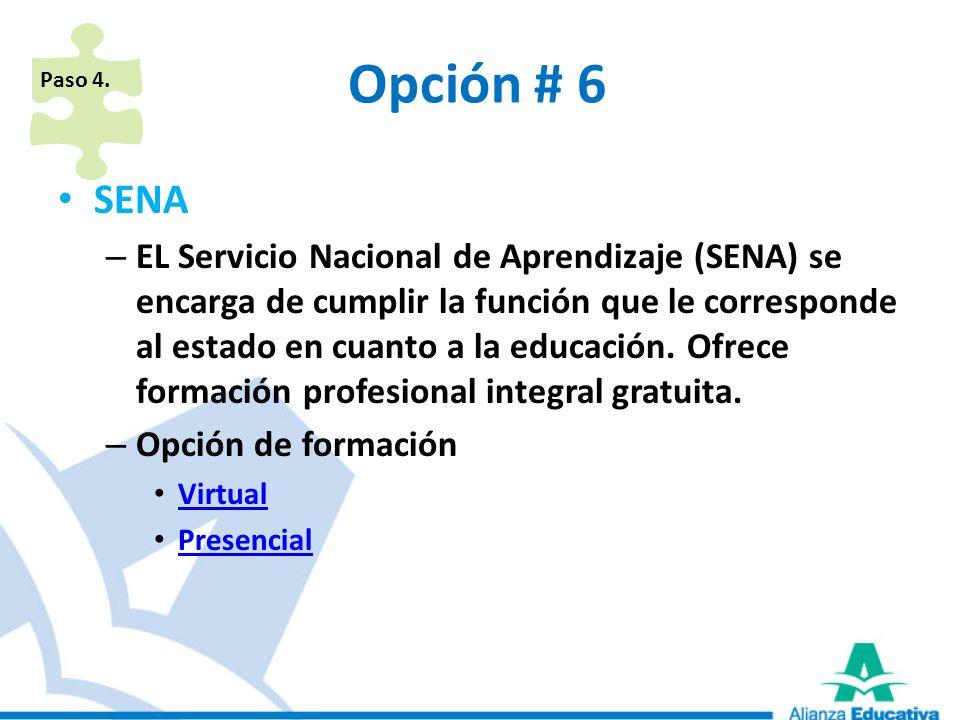 Paso 4. Opción # 6. SENA.