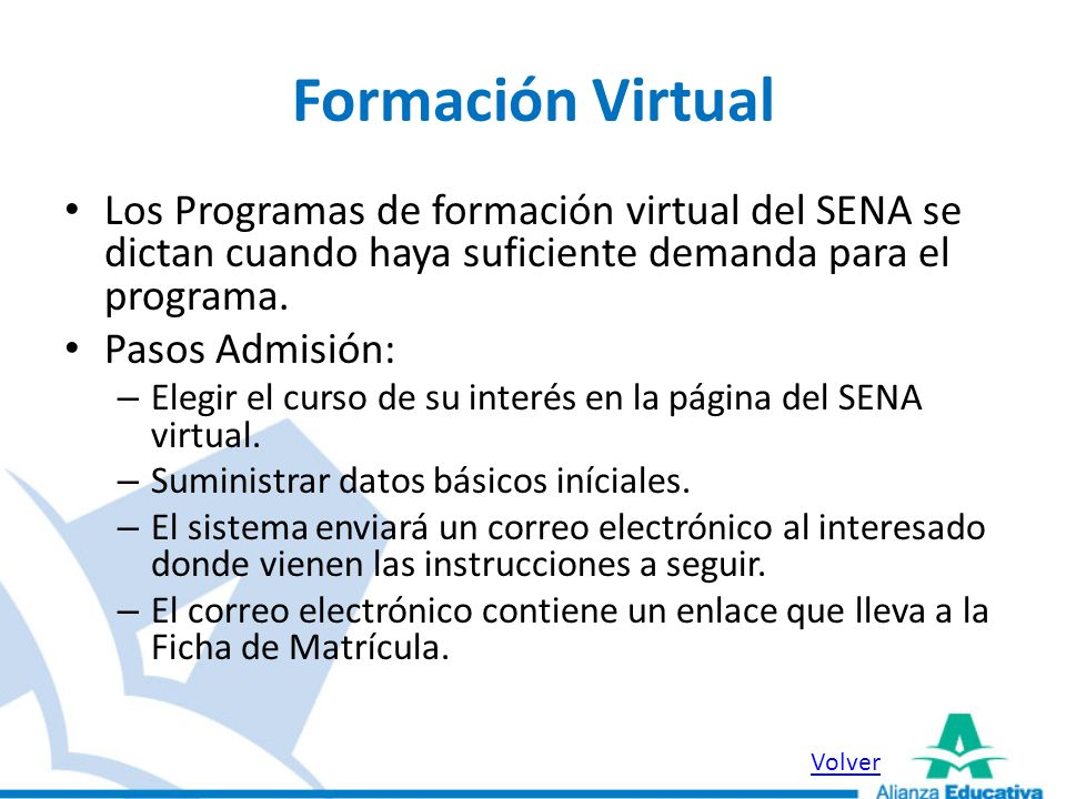 Formación VirtualLos Programas de formación virtual del SENA se dictan cuando haya suficiente demanda para el programa.