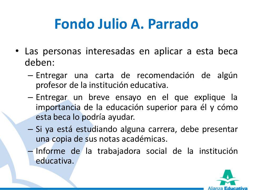 Fondo Julio A. ParradoLas personas interesadas en aplicar a esta beca deben: