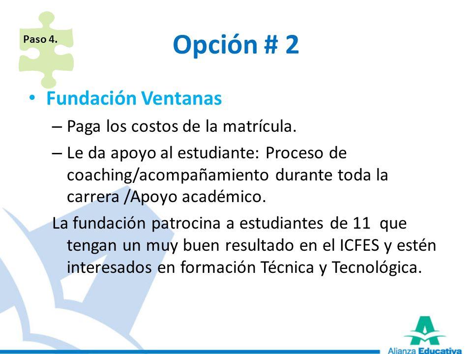 Opción # 2 Fundación Ventanas Paga los costos de la matrícula.