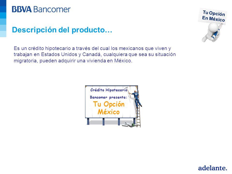Crédito Hipotecario Bancomer presenta: Tu Opción México