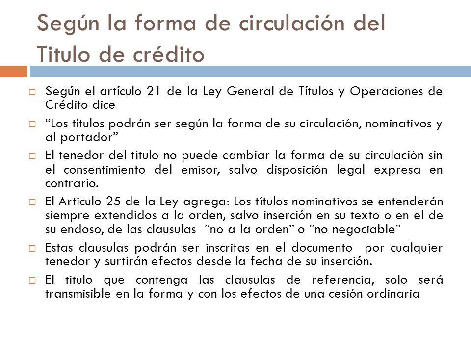 Según la forma de circulación del Titulo de crédito
