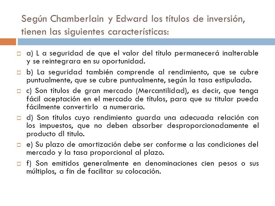 Según Chamberlain y Edward los títulos de inversión, tienen las siguientes características: