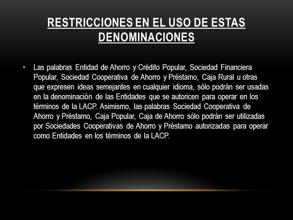RESTRICCIONES EN EL USO DE ESTAS DENOMINACIONES