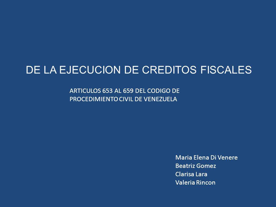 DE LA EJECUCION DE CREDITOS FISCALES