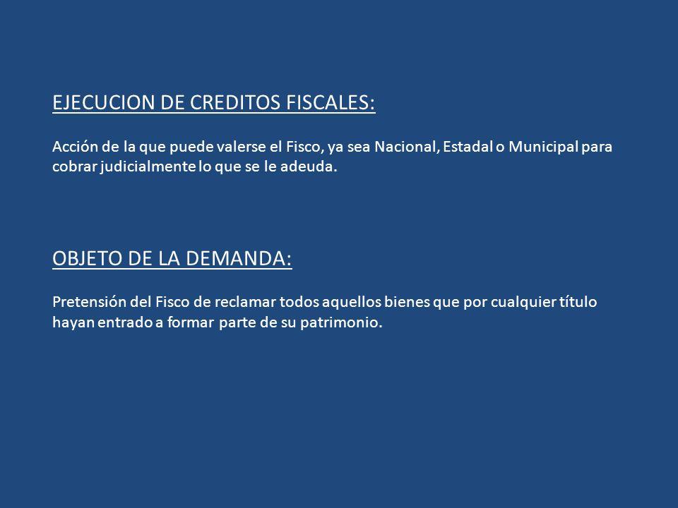 EJECUCION DE CREDITOS FISCALES: