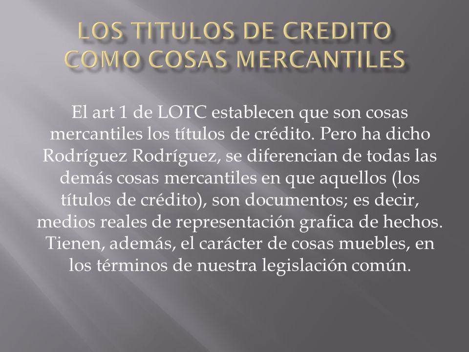 LOS TITULOS DE CREDITO COMO COSAS MERCANTILES