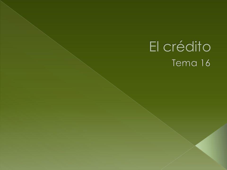 El crédito Tema 16