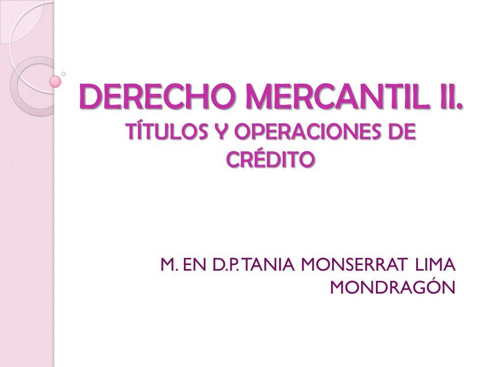 DERECHO MERCANTIL II. TÍTULOS Y OPERACIONES DE CRÉDITO