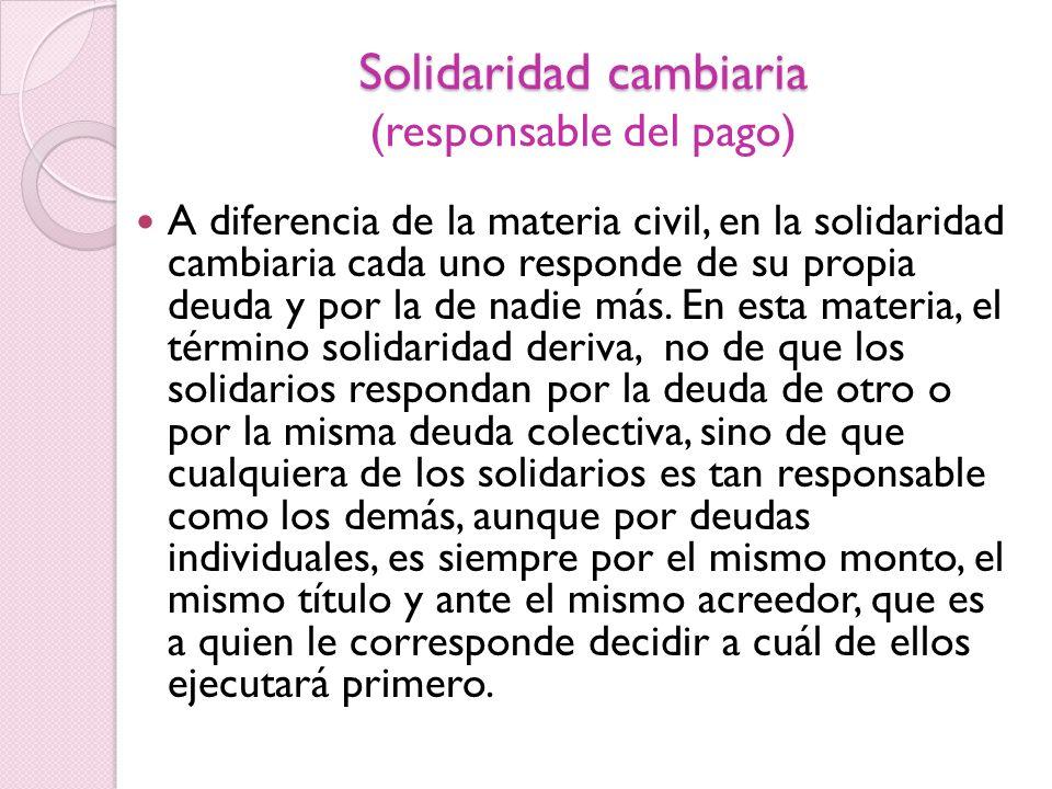 Solidaridad cambiaria (responsable del pago)