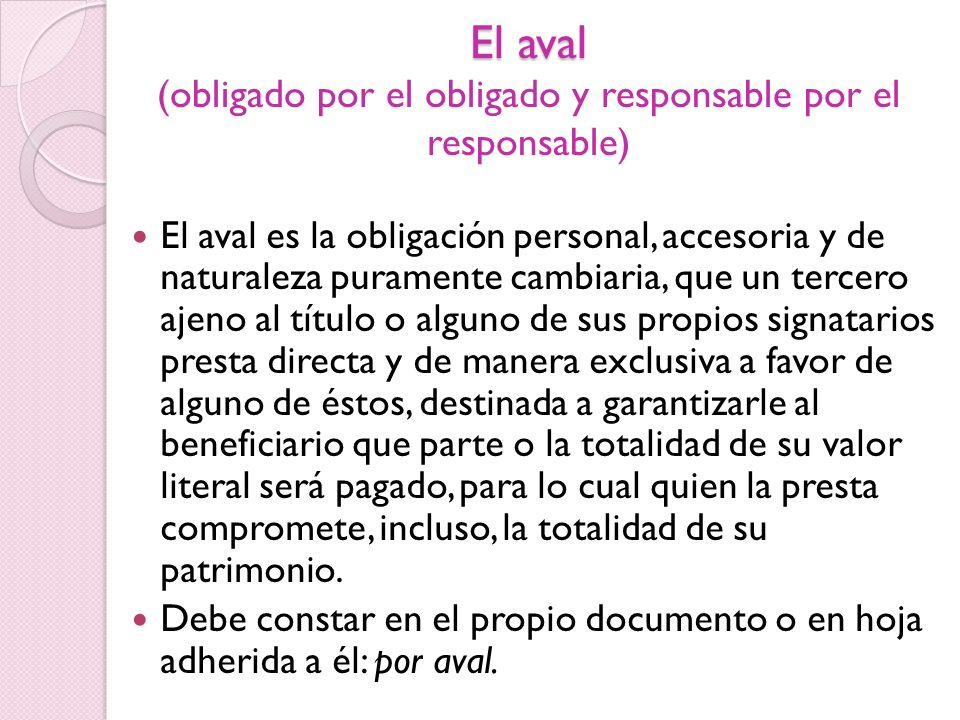El aval (obligado por el obligado y responsable por el responsable)