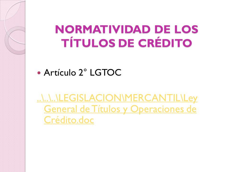 NORMATIVIDAD DE LOS TÍTULOS DE CRÉDITO