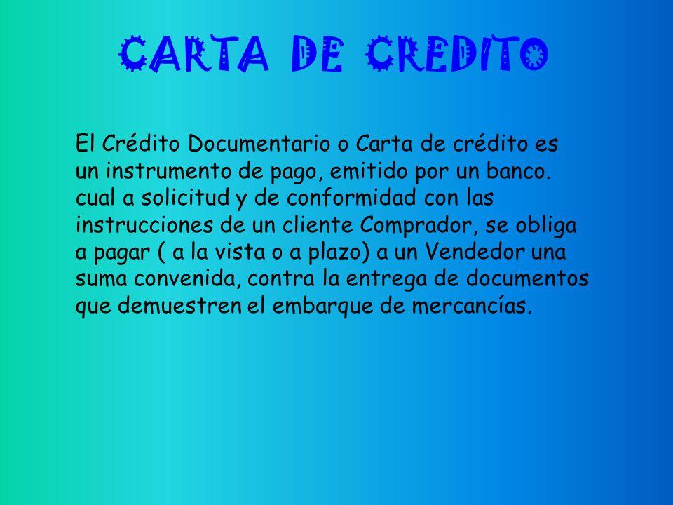 CARTA DE CREDITO El Crédito Documentario o Carta de crédito es