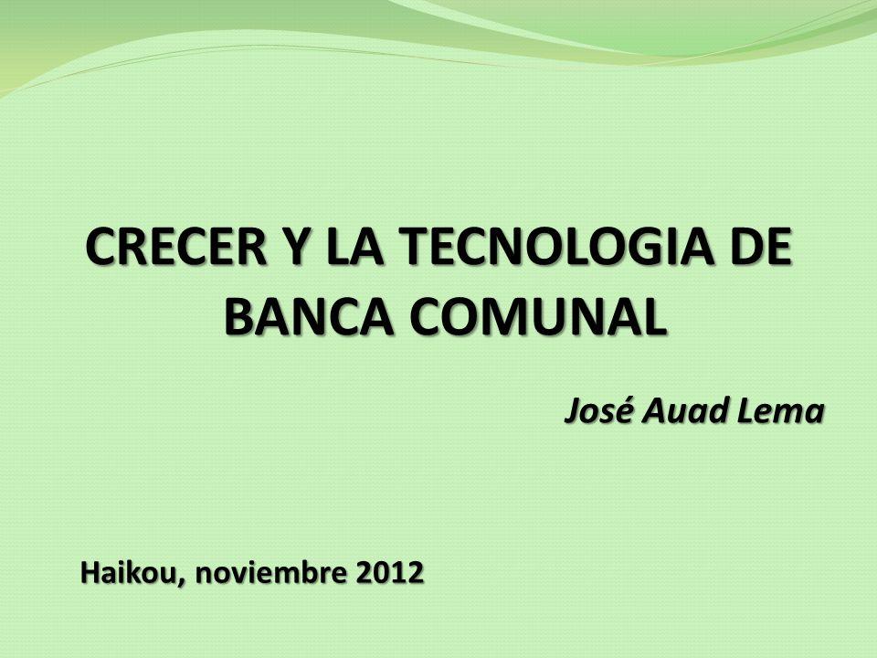 CRECER Y LA TECNOLOGIA DE BANCA COMUNAL