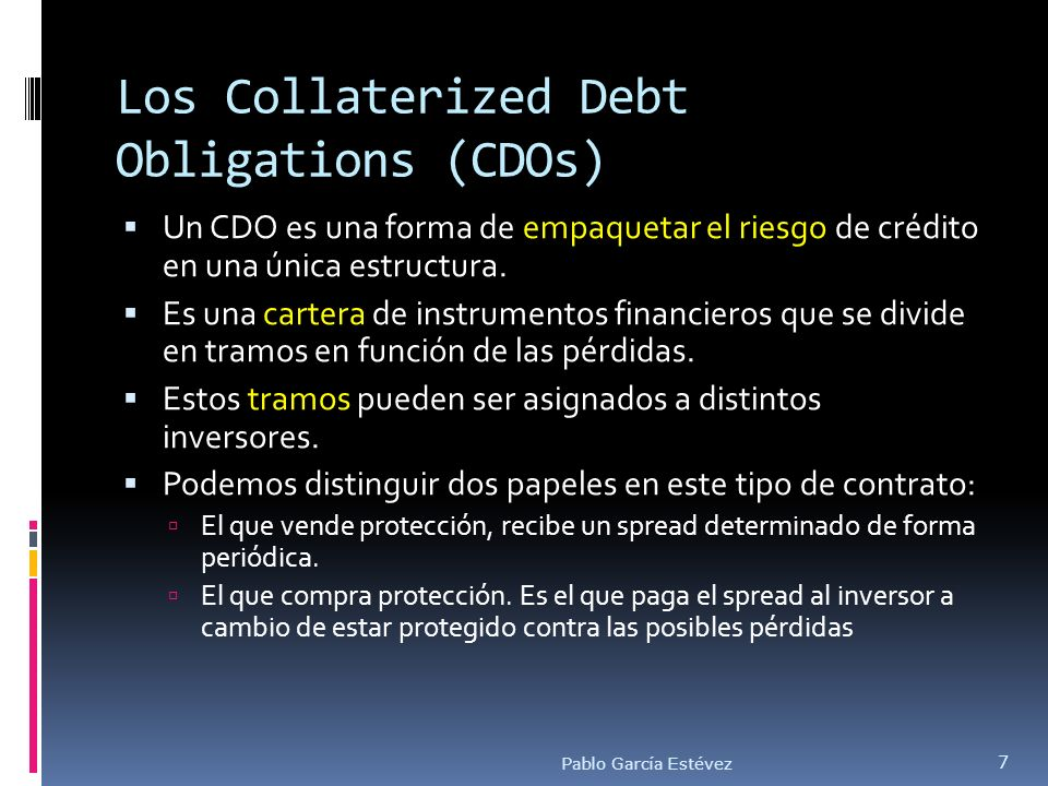 Los Collaterized Debt Obligations (CDOs)
