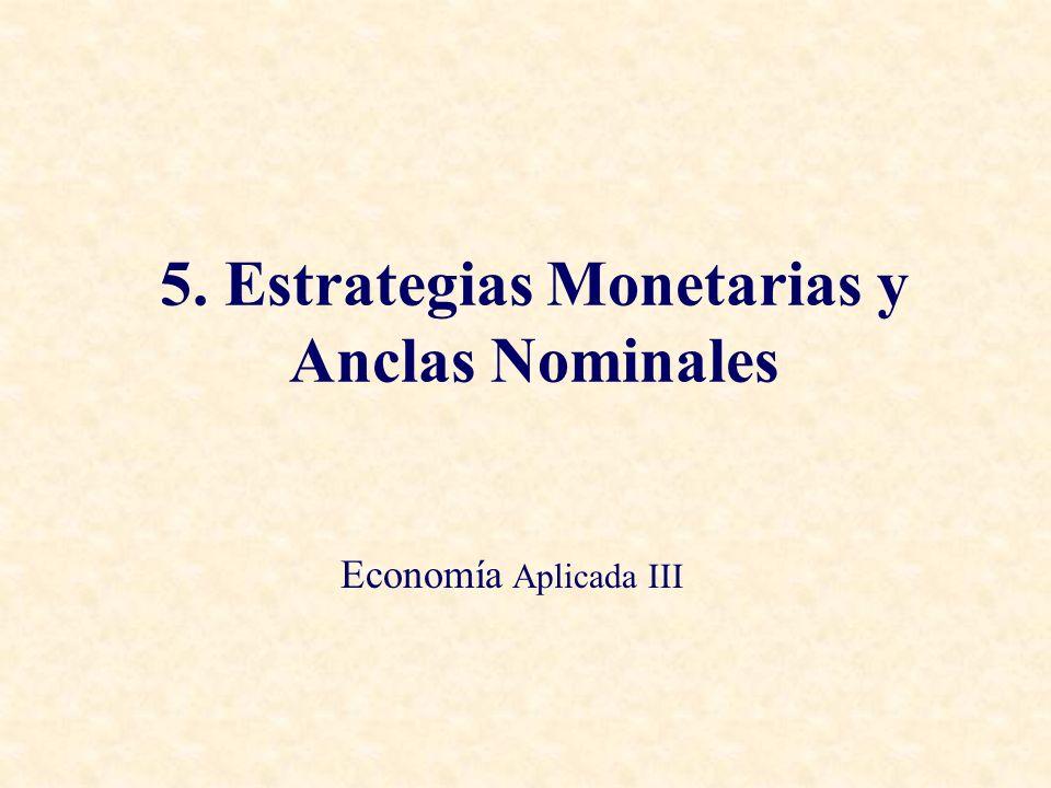 5. Estrategias Monetarias y Anclas Nominales