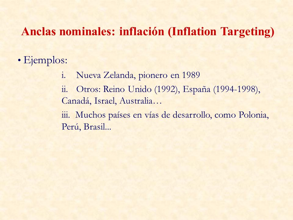Anclas nominales: inflación (Inflation Targeting)