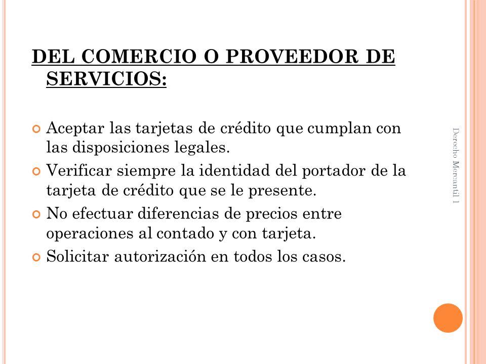 DEL COMERCIO O PROVEEDOR DE SERVICIOS: