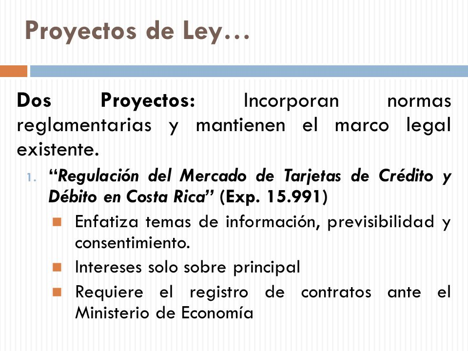 Proyectos de Ley… Dos Proyectos: Incorporan normas reglamentarias y mantienen el marco legal existente.