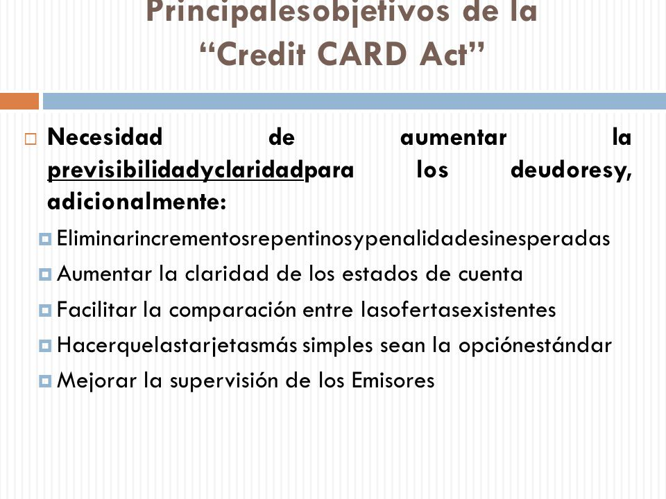 Principalesobjetivos de la Credit CARD Act
