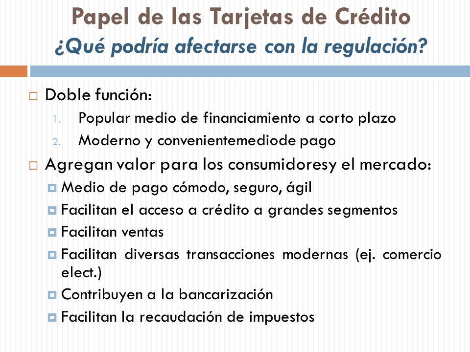 Papel de las Tarjetas de Crédito ¿Qué podría afectarse con la regulación