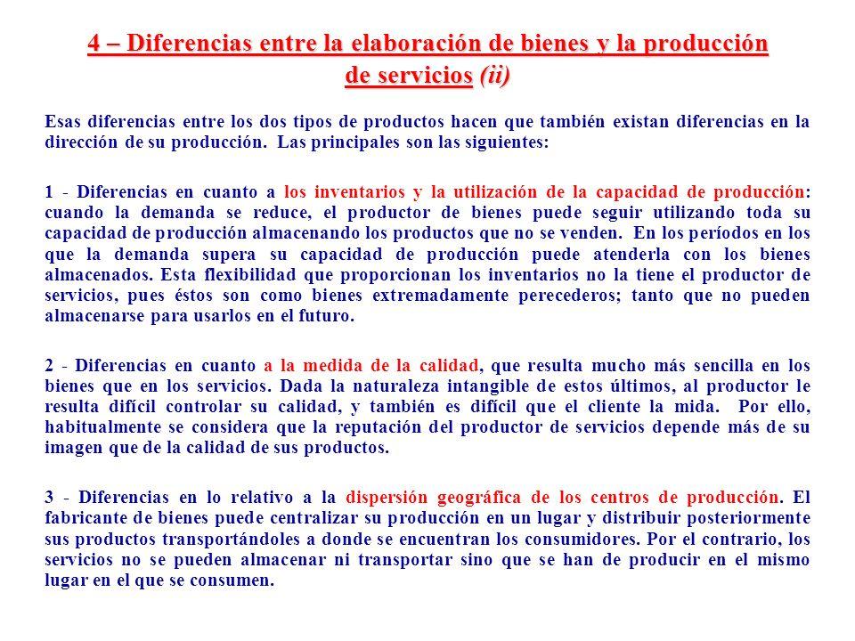 4 – Diferencias entre la elaboración de bienes y la producción de servicios (ii)