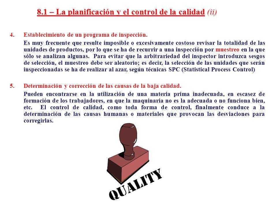 8.1 – La planificación y el control de la calidad (ii)