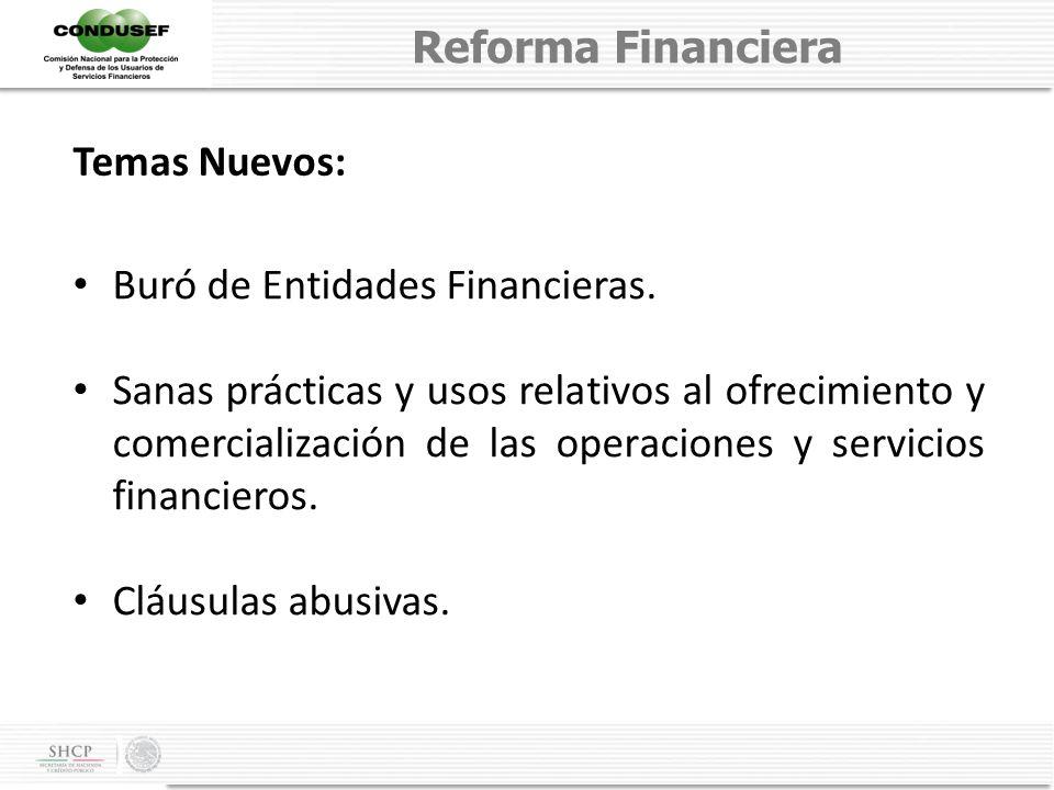 Reforma Financiera Temas Nuevos: Buró de Entidades Financieras.