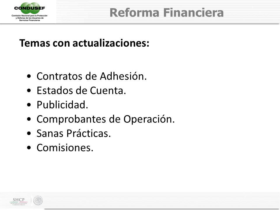 Reforma Financiera Temas con actualizaciones: Contratos de Adhesión. Estados de Cuenta. Publicidad.