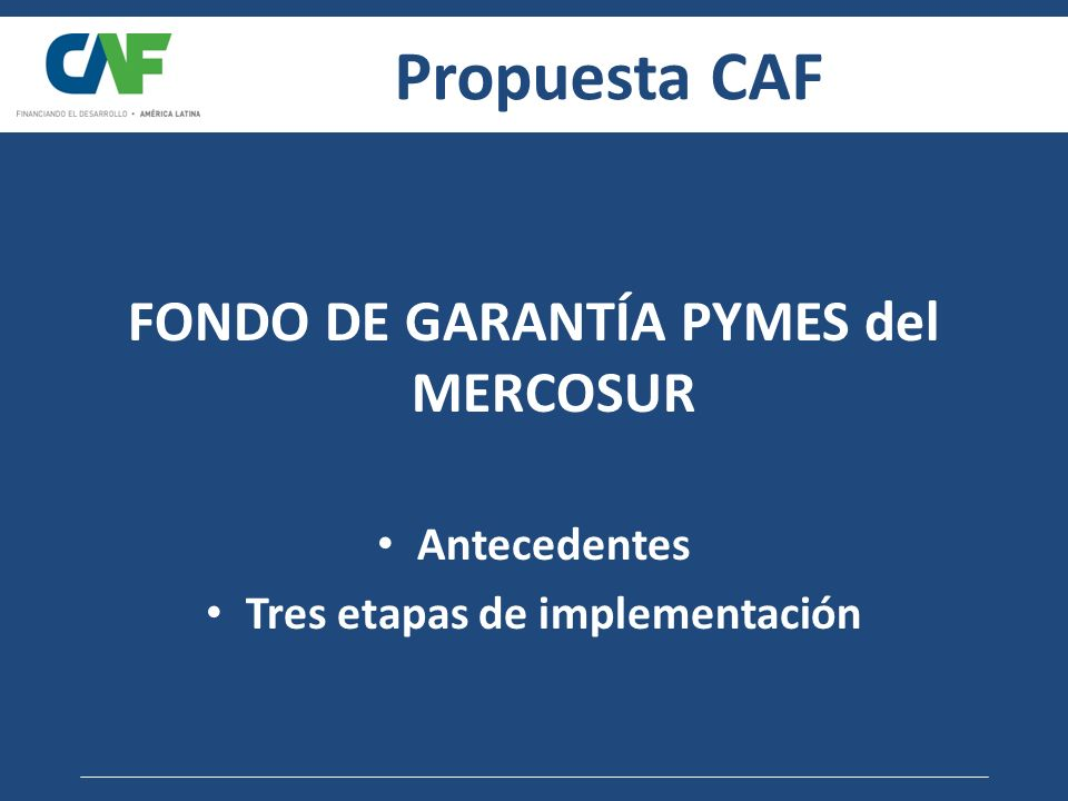 FONDO DE GARANTÍA PYMES del MERCOSUR Tres etapas de implementación