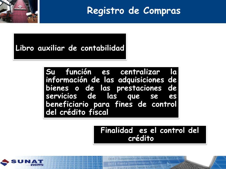 Finalidad es el control del crédito fiscal