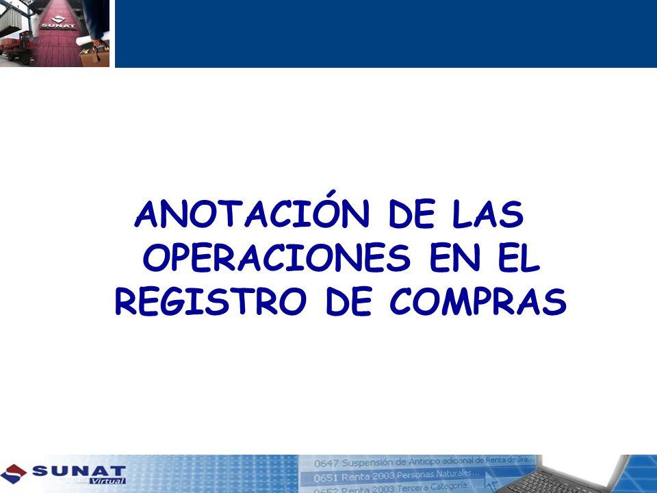 ANOTACIÓN DE LAS OPERACIONES EN EL REGISTRO DE COMPRAS