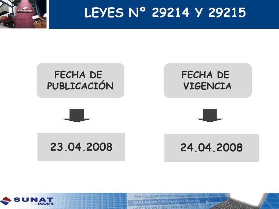 LEYES Nº 29214 Y 29215 23.04.2008 24.04.2008 FECHA DE PUBLICACIÓN
