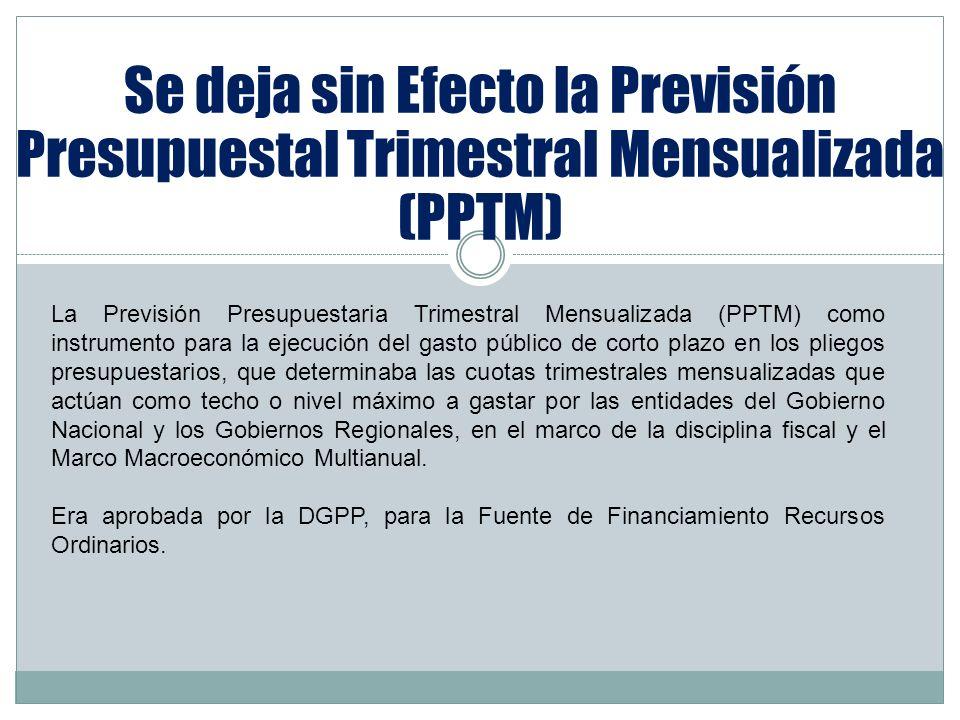 Se deja sin Efecto la Previsión Presupuestal Trimestral Mensualizada (PPTM)