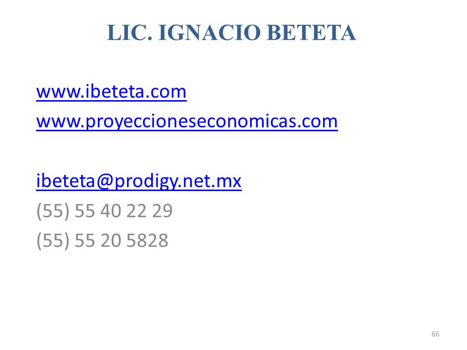 LIC. IGNACIO BETETA www.ibeteta.com www.proyeccioneseconomicas.com