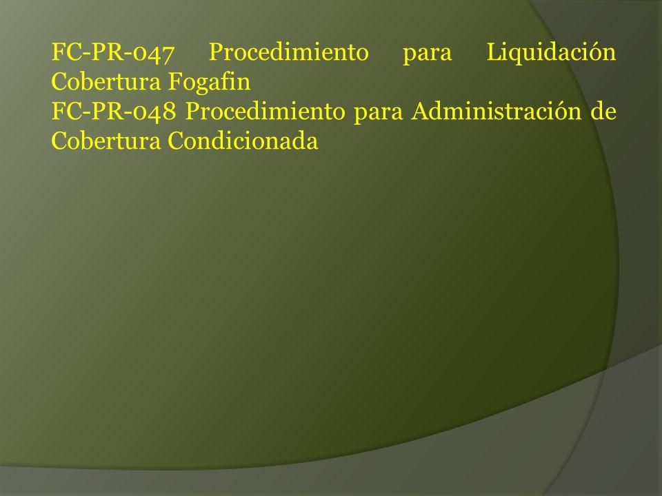 FC-PR-047 Procedimiento para Liquidación Cobertura Fogafin