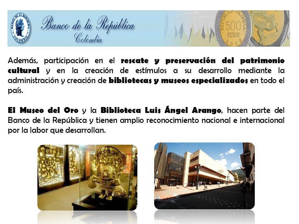 Además, participación en el rescate y preservación del patrimonio cultural y en la creación de estímulos a su desarrollo mediante la administración y creación de bibliotecas y museos especializados en todo el país.