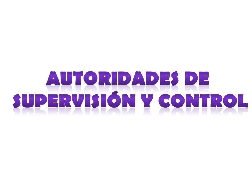 AUTORIDADES DE SUPERVISIÓN Y CONTROL
