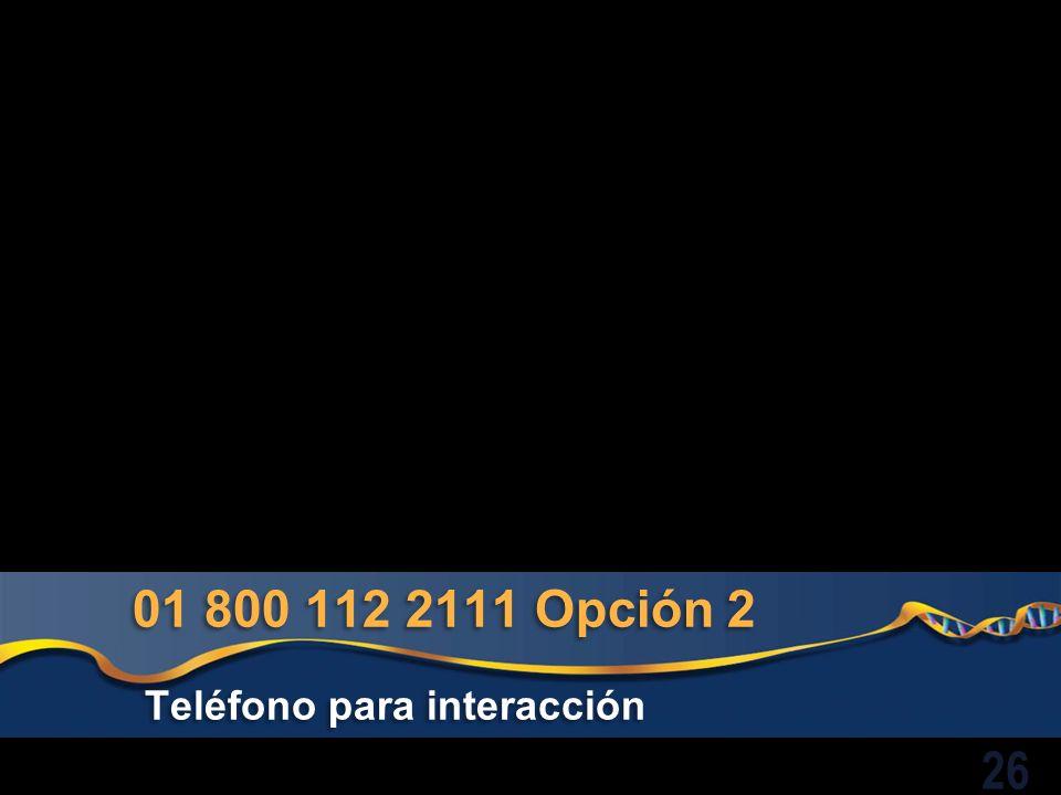 01 800 112 2111 Opción 2 Teléfono para interacción