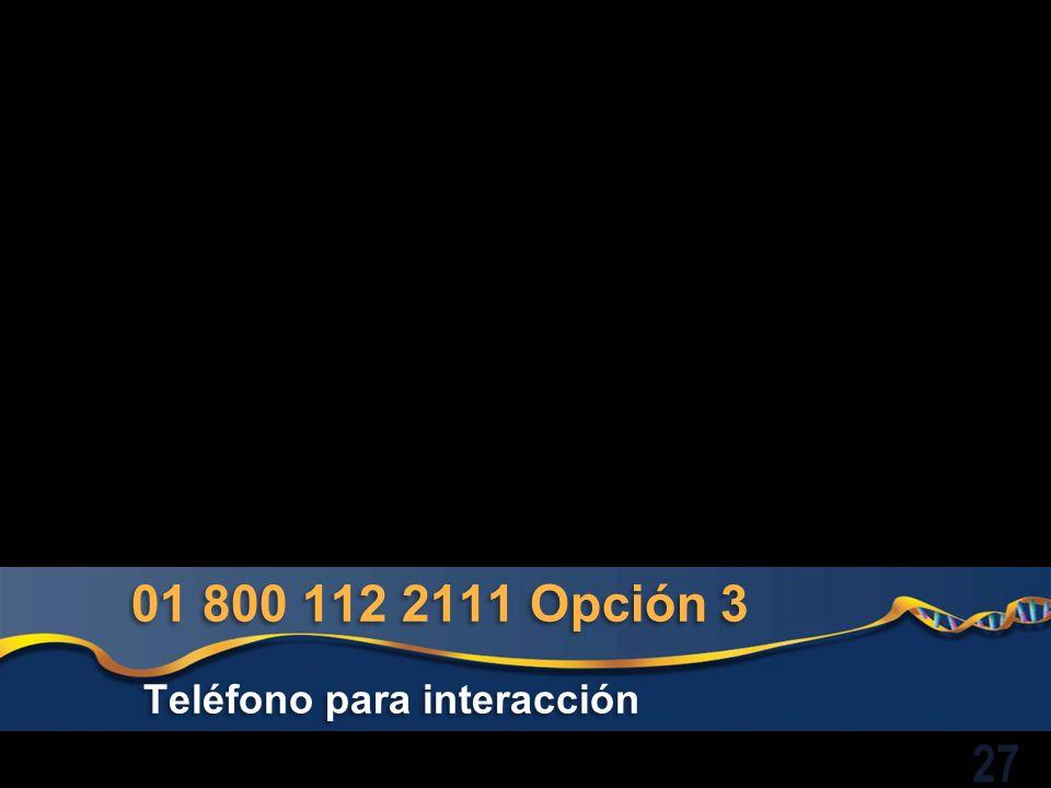 01 800 112 2111 Opción 3 Teléfono para interacción