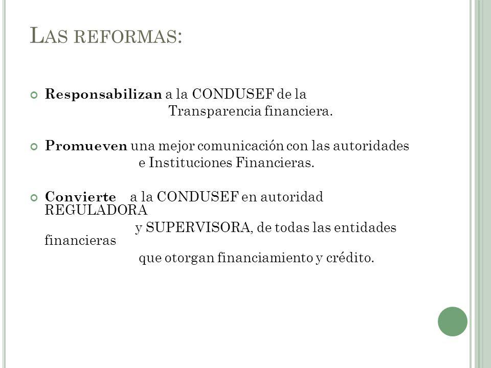 Las reformas: Responsabilizan a la CONDUSEF de la