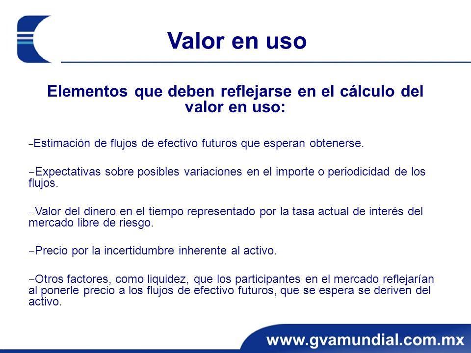 Elementos que deben reflejarse en el cálculo del valor en uso: