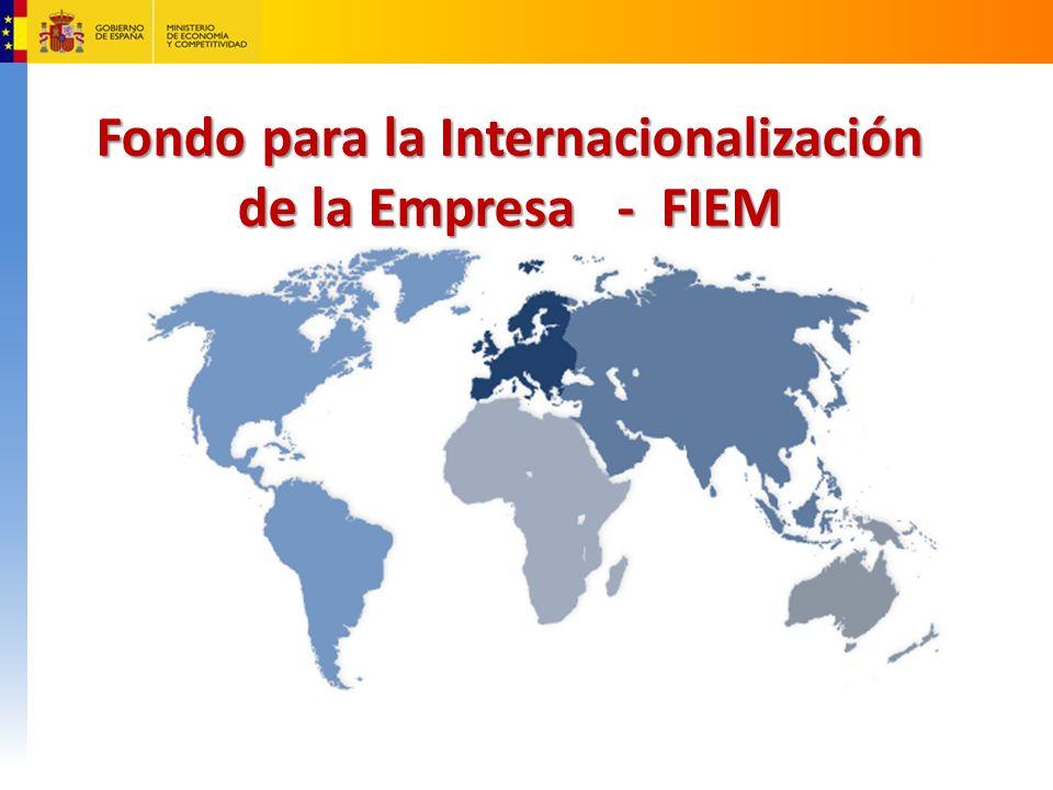 Fondo para la Internacionalización de la Empresa - FIEM